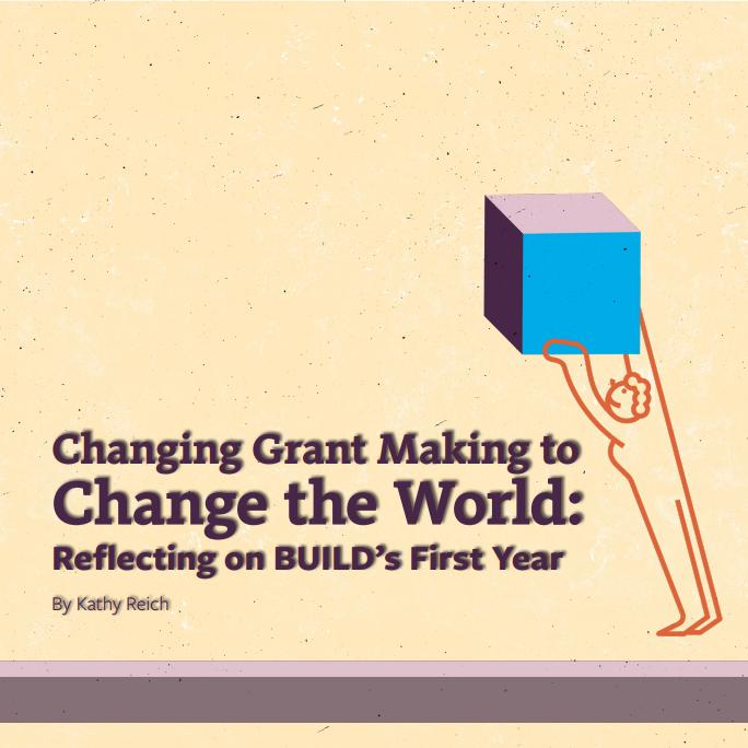 Rockefeller Philanthropy Advisors -  Mudando a concessão de doações para mudar o mundo: refletindo sobre o primeiro ano da BUILD