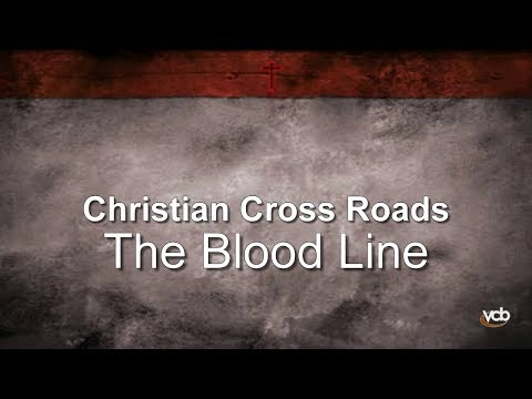 Christian Cross Roads - The Blood Line