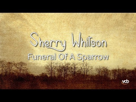 Sherry Whitson - Funeral Of A Sparrow
