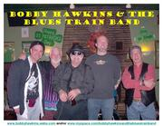 Bobby Hawkins & The Blues Train Band Appearing @ The Grove!