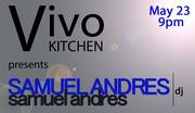Vivo Kitchen presents DJ Samuel Andres