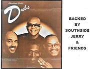 OLDIES SHOW & DANCE w/THE DUBS (50's Recording Artist) and 'SOUTHSIDE' JERRY & FRIENDS