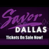 Savor Dallas   An International Experience of Wine, Food, Spirits and the Arts