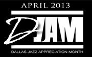 DJAM: Dallas Jazz Appreciation Month (April)