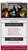 FERROUS MUSINGS/FUSINGS workshops in Colorado