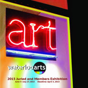 2015 Waterloo Arts Juried and Members Exhibition