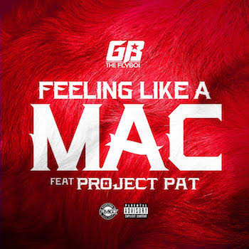 GB The Flyboi - Feeling Like a Mac ft Project Pat