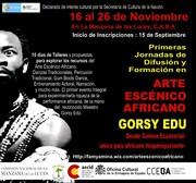 1RAS JORNADAS DE FORMACIÓN Y DIFUSIÓN DE ARTES ESCÉNICAS AFRICANAS-GORSY EDÚ EN ARGENTINA