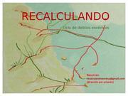 RECALCULANDO - Ciclo de delirios escénicos -