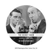 The Secret Show at the Blind Barber April 24 8pm