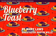 """""""Blueberry Toast"""" outrageous world premiere at Echo Theater Company"""
