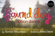 """Echo Theater Company presents world premiere """"The Found Dog Ribbon Dance"""" at Atwater Village"""