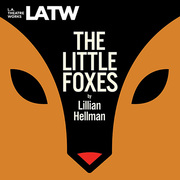 The Little Foxes at LA Theatre Works