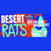 Desert Rats at The Los Angeles Theatre Center