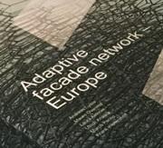 ne-xt facades. ADAPTIVE FACADES NETWORK MIDTERM CONFERENCE