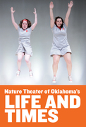 Life and Times // Nature Theater of Oklahoma // MARATHON