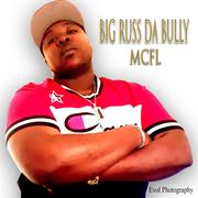 BIG RUSS DA BULLY From Rochester, NY (ROC CITY) Inks a deal with MCFL/Sony/Orchard