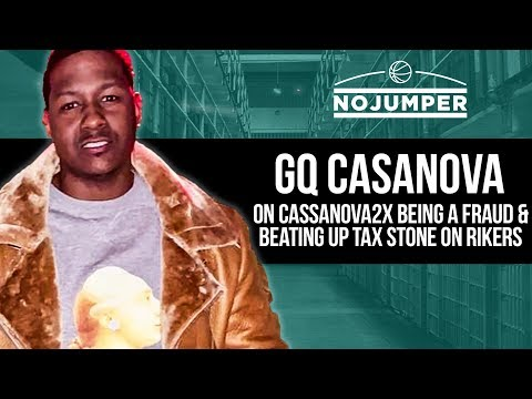 GQ Casanova: Casanova 2x is a fraud & I beat up Tax Stone in Prison