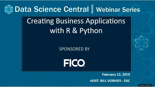 DSC Webinar Series: Creating Business Applications With R & Python