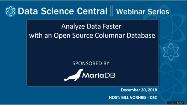 DSC Webinar Series: Analyze Data Faster with an Open Source Columnar Database