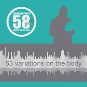 63 variations on the body. Open call for Composers. 2nd edition.