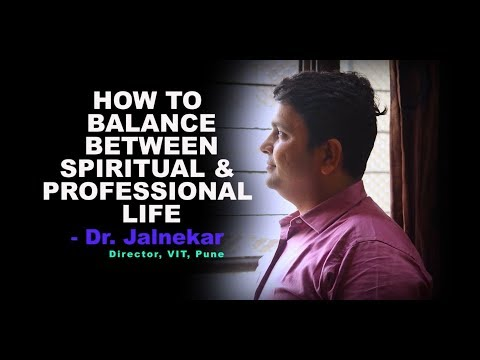 How to Balance Your Spiritual Life with Your Working Life | Dr Jalnekar