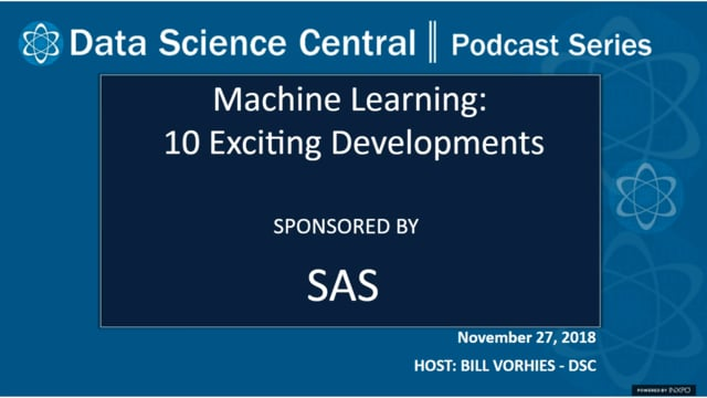 DSC Podcast Series: Machine Learning: 10 Exciting Developments