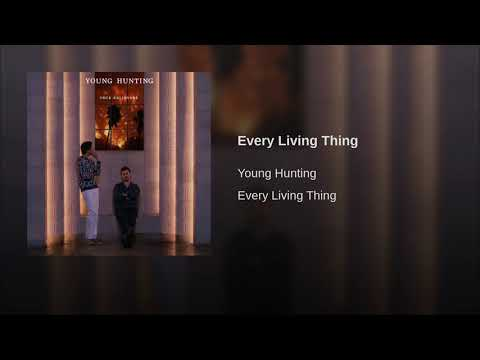 Young Hunting - Every Living Thing
