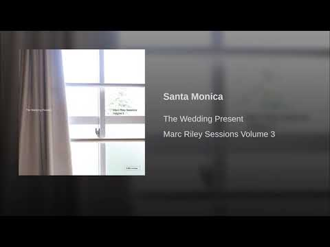 The Wedding Present - Santa Monica