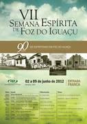 VII Semana Espírita de Foz do Iguaçu