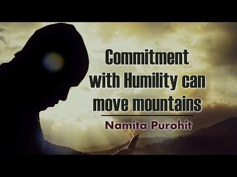 Commitment with Humility can move mountains | Namita Purohit