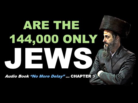 """""""No More Delay"""" (for Christ's Return)... Ch 3, '144,000 New Testament Jews' read by Linda"""