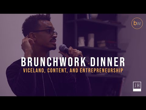 Brunchwork Dinner on Entrepreneurship, VICELAND, and Content, Content, Content  - John Henry