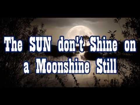 The Sun dont Shine on a Moonshine Still    Tribute to  C.Stapelton-A.D.Eker 2019.