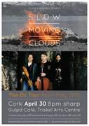 Slow Moving Clouds :: The Os Tour :: Gulpd Café, Cork