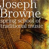 The 11th Joseph Browne Spring School of Traditional Music