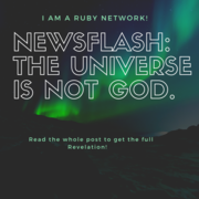 Newsflash_ the Universe is not God.