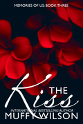 The Kiss: Memories of Us Series ~ Book Three
