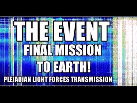 ATTENTION STAR SEEDS!! - Pleiadian Light Forces Transmission, The Event, The Final Mission to Earth!