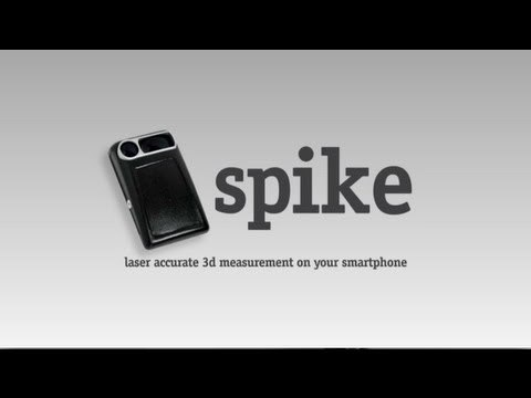SPIKE: Snap. Measure. Share. Laser accurate measurement and modeling on your smartphone.