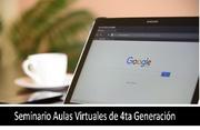 Seminario de Aulas Virtuales de 4ta Genración