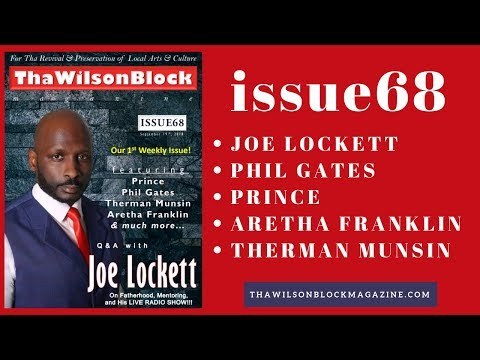 ThaWilsonBlock Magazine Issue68 (9/19/18) feat. Joe Lockett + Phil Gates + Aretha Franklin + more...