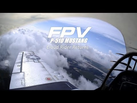 FPV P-51D Mustang - Cloud rider returns!