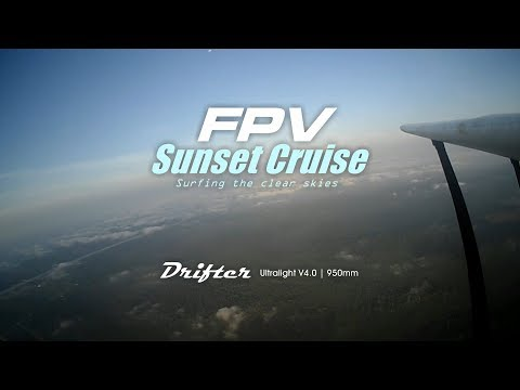 FPV Drifter Ultralight - Sunset Cruise