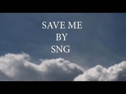 Save me - SNG (Official Video)