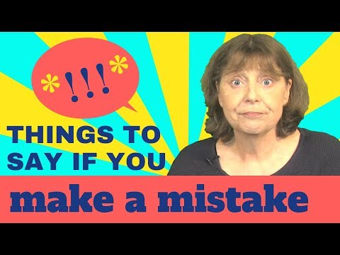 7 things to say if you make a mistake