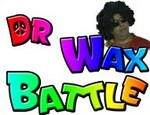 Doctor Wax Battle