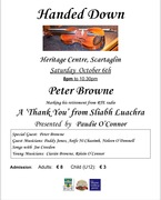 "Handed Down Sat October 6 ""Peter Browne - A Thank You from Sliabh Luachra "" presented by Paudie O Connor"