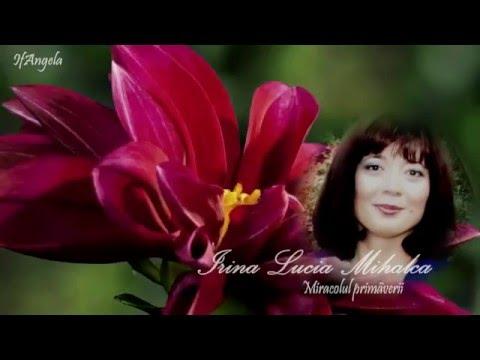 IRINA LUCIA MIHALCA - Miracolul primăverii