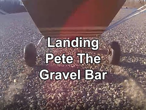 Landing Pete The Gravel Bar